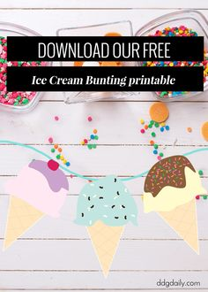 Get ready to scream for our free Ice Cream Bunting printable!