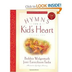 Hymns for a Kid's Heart for homeschool music or family worship.