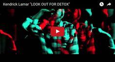 Watch: Kendrick Lamar - LOOK OUT FOR DETOX See lyrics here: http://kendricklamarlyrics.blogspot.com/2014/02/look-out-for-detox-lyrics-kendrick-lamar.html #lyricsdome