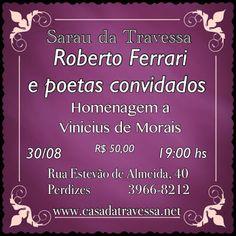 30/08 ♥ Sarau da Travessa ♥ Roberto Ferrari & Poetas Convidados ♥ Homenagem a Vinicius de Morais ♥ SP ♥  http://paulabarrozo.blogspot.com.br/2016/08/3008-sarau-da-travessa-roberto-ferrari.html