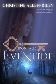 Eventide (Iron Falls, #1) by Christine Allen-Riley While the Sidhe walk among them, no one is safe…-