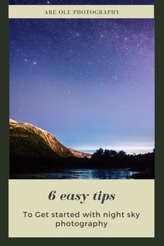Have you ever looked up at the night sky, and wanted to capture a photo of the stars? But you don't know where to beginn?. This post will give you 6 easy tips to get started in nightsky photography. Wildlife Photography Tips, Photography Lessons, Sunset Photography, Photography Tutorials, Photography Photos, Digital Photography, Travel Photography, Sharp Photo, Take Better Photos