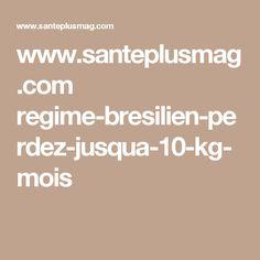 www.santeplusmag.com regime-bresilien-perdez-jusqua-10-kg-mois