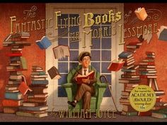 Encore -- The fantastic flying books of Mr. Morris Lessmore / written by William Joyce ; illustrated by William Joyce & Joe Bluhm. Best Children Books, Childrens Books, Inference Activities, Book Activities, William Joyce, What Is Reading, Traditional Books, Morris, Elementary Library