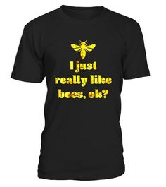 "# I Just Really Like Bees, OK? - Funny Beekeeper T-Shirt .  Special Offer, not available in shops      Comes in a variety of styles and colours      Buy yours now before it is too late!      Secured payment via Visa / Mastercard / Amex / PayPal      How to place an order            Choose the model from the drop-down menu      Click on ""Buy it now""      Choose the size and the quantity      Add your delivery address and bank details      And that's it!      Tags: This distressed, gold tee…"