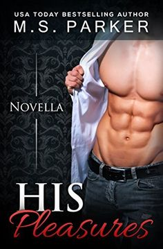 His Pleasures (Pleasures Book 1.5) by M. S. Parker, http://smile.amazon.com/dp/B00UMIRN3M/ref=cm_sw_r_pi_dp_3dHivb028284R