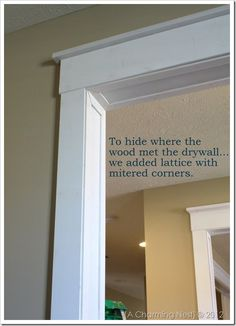 "Molding around doorways. Adds a nice touch of character to an otherwise ""standard"" looking entry. Love it!"