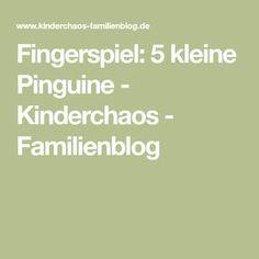 Fingerspiel: 5 kleine Pinguine - Kinderchaos - Familienblog