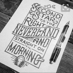 Second star to the right   Peter Pan   typography lettering