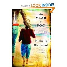 The Year of the Fog - an enjoyable read that keeps you turning the pages. It is about what we all fear--turning our head for just one second and our child disappearing. Really loved this book and couldn't put it down!
