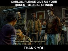 Carlos is like the worst doctor ever how can he not tell the difference btn a dog bite and a human/zombie bite?