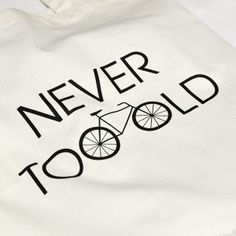 100copies Tote Bag - Never Too Old on Behance