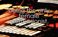 Being the only female percussionist means that your awesome for life. Even though I'm not the only female my case one out of two female percussionist) Marching Band Jokes, Marching Band Problems, Flute Problems, Music Jokes, Music Humor, Band Nerd, Drumline, Love Band, Only Play