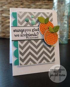Card by Jen del Muro. Reverse Confetti stamp set: Fresh 'n Fruity. Confetti Cuts: Fresh 'n Fruity and Double Edge Scallop Border. Friendship card. Encouragement card.