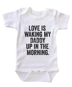 """""""Waking My Daddy Up"""" Baby Onesie"""