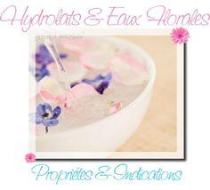 Hydrolats - Eaux Florales : Propriétés, Indications & Utilisations