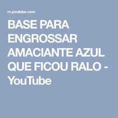 BASE PARA ENGROSSAR AMACIANTE AZUL QUE FICOU RALO - YouTube
