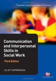 Communication and Interpersonal Skills in Social Work (Transforming Social Work Practice Series) by Juliet Koprowska http://www.amazon.com/dp/1844456102/ref=cm_sw_r_pi_dp_1VT.tb1258HQE