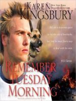 Remember Tuesday Morning (9/11#3) by Karen Kingsbury (originally called Every Now And Then).