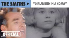 The Smiths - Girlfriend In A Coma (Official Music Video) | @girlygirlsian This is very Nigel/Emma