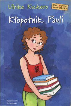 Kłopotnik Pauli, Ulrike Kuckero, Dolnośląskie, 2006, http://www.antykwariat.nepo.pl/klopotnik-pauli-ulrike-kuckero-p-13924.html