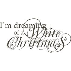 I'm dreaming of a white Christmas. ❤ liked on Polyvore featuring christmas, text, words, winter, backgrounds, quotes, phrase, filler and saying