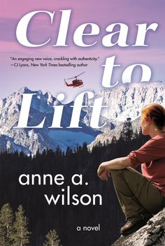 Set in the majestic mountains of Sierra Nevada, Anne Wilson's Clear to Lift is a thrilling story of a woman's self-discovery and journey to her heart's true desires.