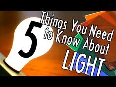 5 Things You Need to Know About Light - YouTube