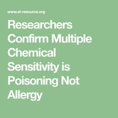 Researchers Confirm Multiple Chemical Sensitivity is Poisoning Not Allergy Congestion Relief, Chest Congestion, Allergy Remedies, Allergy Symptoms, Endocrine Disruptors, Adrenal Fatigue, Invisible Illness, Self Healing