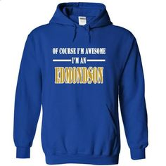 Of Course Im Awesome Im an EDMONDSON - #tshirt girl #sweater boots. MORE INFO => https://www.sunfrog.com/Names/Of-Course-Im-Awesome-Im-an-EDMONDSON-zxagdevhhj-RoyalBlue-11690167-Hoodie.html?68278