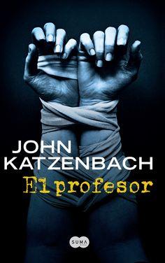 El profesor. John Katzenbach.  -Segundo en mi lista de thrillers favoritos-