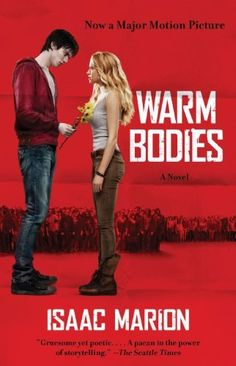 Warm Bodies Series: Warm Bodies (Book One) | Isaac Marion