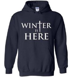 Got Merchandise, Game Of Thrones Merchandise, Game Of Thrones Fans, Game Of Thrones Sweatshirt, Winter Is Here, Business Help, Hoodies, Sweatshirts, Games