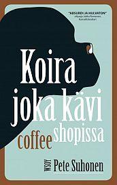 lataa / download KOIRA JOKA KÄVI COFFEE SHOPISSA epub mobi fb2 pdf – E-kirjasto