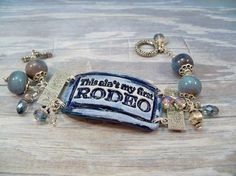 Cowgirl Jewelry This Ain't My First Rodeo Bracelet by babbleon, $35.00