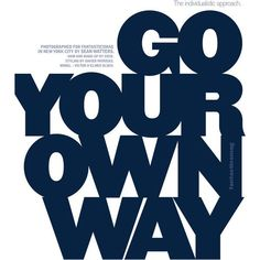 Go Your Own Way ❤ liked on Polyvore featuring text, backgrounds, words, magazine, phrase, quotes and saying