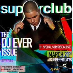 For bottle service or guest list to Supperclub Los Angeles contact 323.391.4003. supperclub los angeles, supperclub hollywood, supperclub la, SupperFridays, #supperfridays, DJ Ever, the DJ Ever Issue, Lee Wells, March 21, BNG
