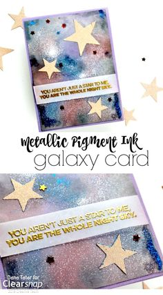 Metallic Pigment Ink Galaxy Card by Dana Tatar for Clearsnap. Video tutorial + tips on how to set pigment ink with an iron!