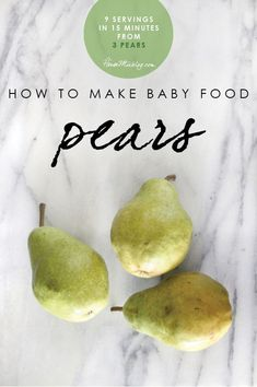 How to make homemade pear baby food