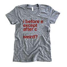 I Before E T-Shirt, women's medium $25