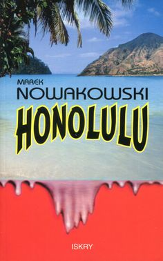 """Honolulu"" Marek Nowakowski Cover by Roman Kirilenko Published by Wydawnictwo Iskry 1994"