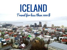 Visit Iceland for less than 1000$ #Iceland #Travel