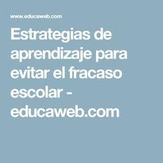Estrategias de aprendizaje para evitar el fracaso escolar - educaweb.com