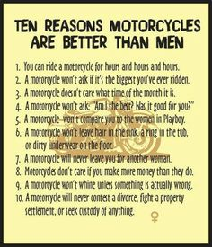 Motorcycles are better than men. #gritnglory #grit n glory