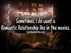 Sometimes, I do want a romantic relationship like in the movies. , , girl calm lying on bed night lights relationship advice love wondering romantic relationship  , Quotes on Pictures, Sumnan Quotes
