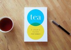 Available Now - Tea: A User's Guide - American Specialty Tea Alliance Tea Reading, Tea Quotes, User Guide, Tea Time, Brewing, Herbalism, Tableware, Beverages, History
