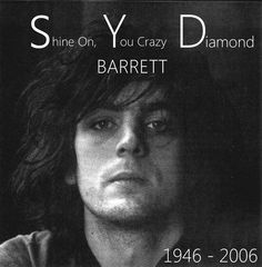Today, six years ago, Syd Barrett passed away. Shine on, you crazy ...