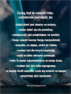 365 cudow - pozytywne myślenie, inspiracje, motywacja,… More Words, Make A Wish, Positive Life, Words Quotes, Motto, Happy Life, Good To Know, Happy New Year, Funny Memes