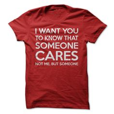 Funny Shirt - Someone Cares Not Me. See it here: https://www.sunfrog.com/Someone-Cares-Not-Me.html?35622