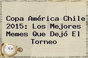http://tecnoautos.com/wp-content/uploads/imagenes/tendencias/thumbs/copa-america-chile-2015-los-mejores-memes-que-dejo-el-torneo.jpg Copa América 2015. Copa América Chile 2015: Los mejores memes que dejó el torneo, Enlaces, Imágenes, Videos y Tweets - http://tecnoautos.com/actualidad/copa-america-2015-copa-america-chile-2015-los-mejores-memes-que-dejo-el-torneo/